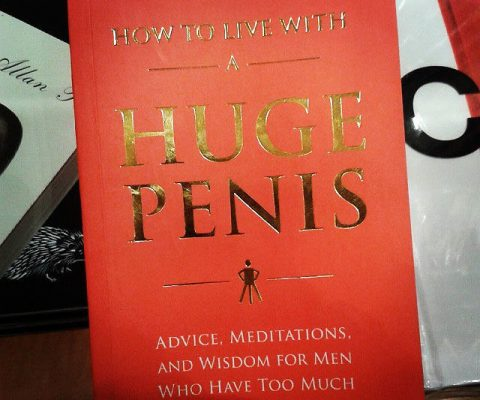 How To Live With A Huge Penis