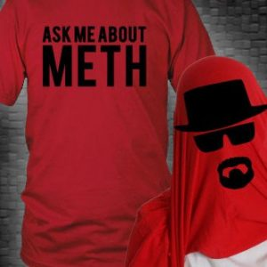 Ask Me About Meth Shirt