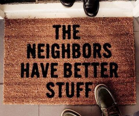 The Neighbors Have Better Stuff Mat