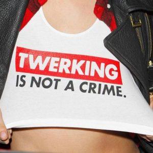Twerking Is Not A Crime Top