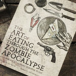 Art Of Eating Through The Apocalypse