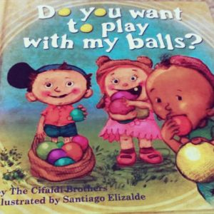 Do You Want To Play With My Balls