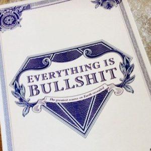 Everything Is Bullshit Book