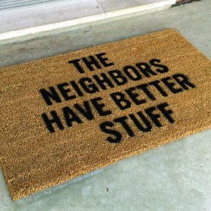 Neighbors Have Better Stuff Mat