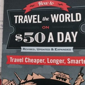 Travel The World On 50 Dollars A Day