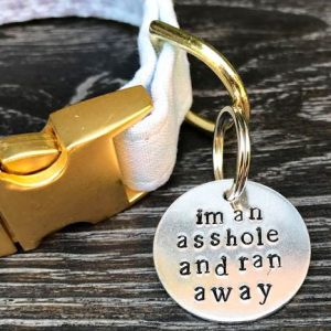 I'm An A-Hole Lost Dog Tag