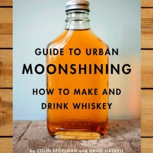 Guide To Urban Moonshining Book